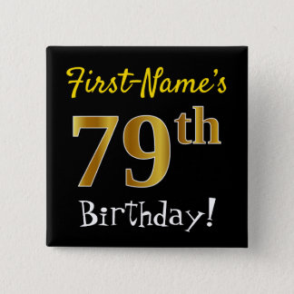 Black, Faux Gold 79th Birthday, With Custom Name 15 Cm Square Badge