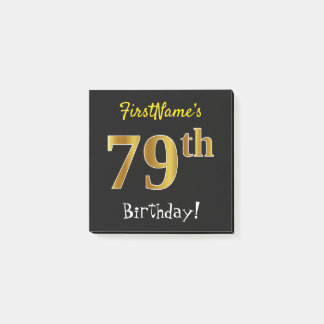 Black, Faux Gold 79th Birthday, With Custom Name Post-it Notes