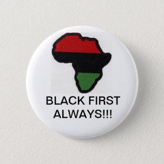 Black First Always!! 6 Cm Round Badge