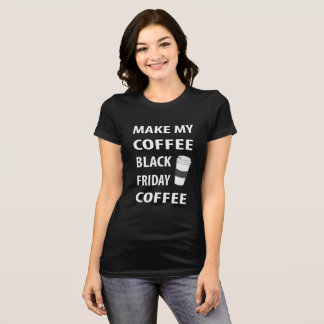 Black Friday Coffee T-Shirt