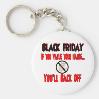 Black Friday if you value your hands Basic Round Button Key Ring