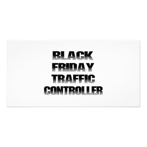 BLACK FRIDAY TRAFFIC CONTROLLER PICTURE CARD