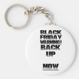 Black Friday Warning: Back Up...NOW! Keychains