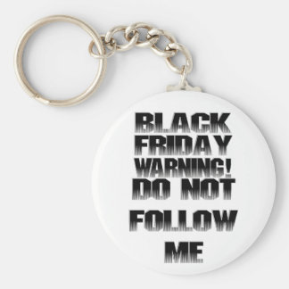 Black Friday Warning: Do not follow me! Keychains