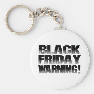 BLACK FRIDAY WARNING KEYCHAIN
