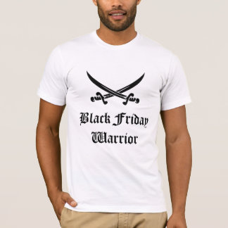 Black Friday Warrior T-Shirt