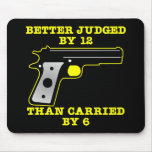 Black Gun Better Tried By 12 Mouse Pad