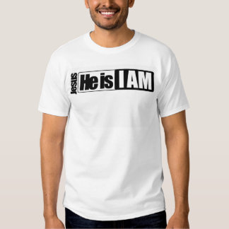 black HE is I AM (white background) T-shirts