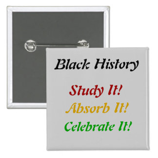 Black History - Study Absorb Celebrate Pinback Button