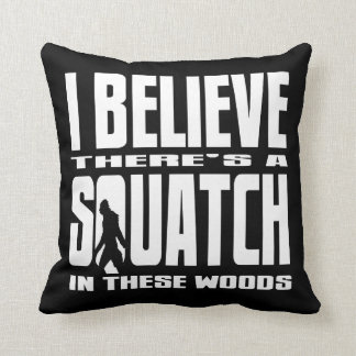 Black - I Believe There's a SQUATCH in these woods Throw Pillow