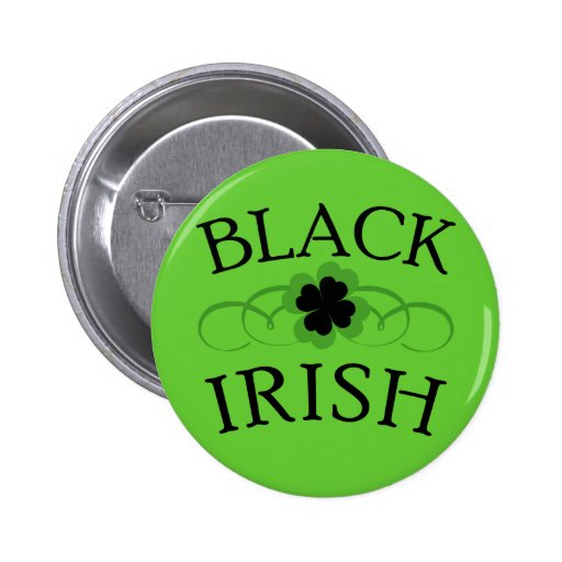 BLACK IRISH with Black Shamrock 6 Cm Round Badge