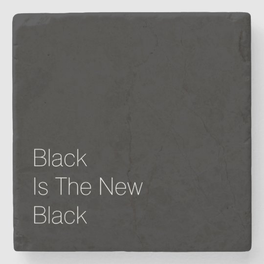 """Black Is The New Black"" Stone Coaster"