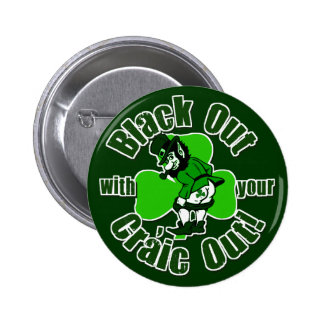 Black Out With Your Craic Out! 6 Cm Round Badge