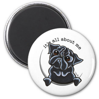 Black Pug Its All About Me Magnet