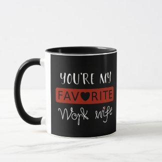 Black red My favorite work wife - Drink coffee Mug