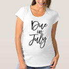 Black Script Due In July Maternity T-Shirt