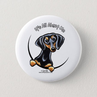Black Tan Dachshund Its All About Me 6 Cm Round Badge