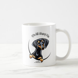 Black Tan Dachshund Its All About Me Basic White Mug
