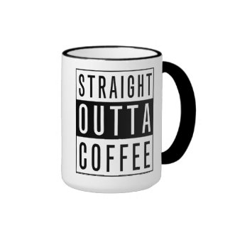 Black Text Design-Straight Outta Coffee Ringer Mug