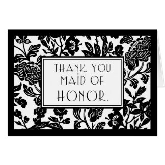 Black & White Floral Thank You Maid of Honor Card