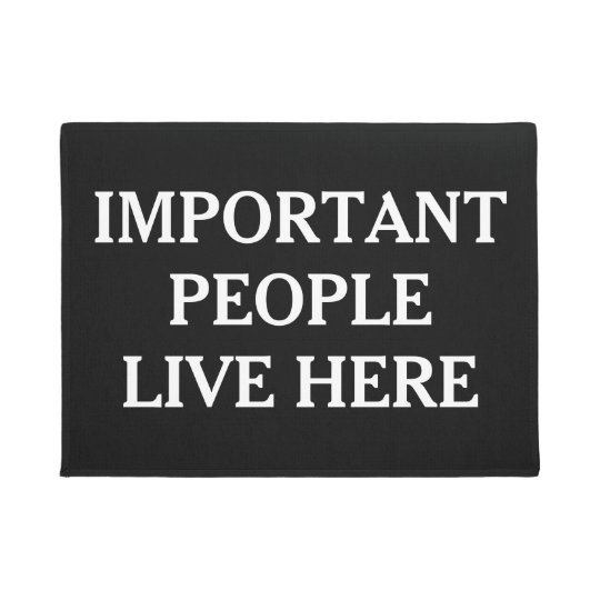Black & White Important People Live Here Funny Doormat