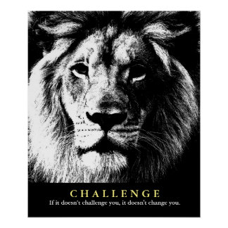 Black White Lion Motivational Challenge Quote Poster