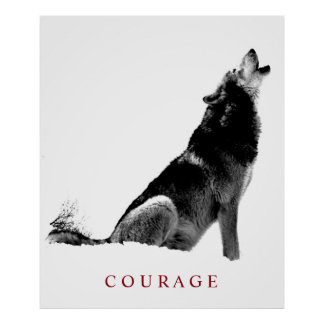 Black & White Motivational Courage Howling Wolf Poster