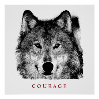 Black & White Motivational Courage Wolf Poster