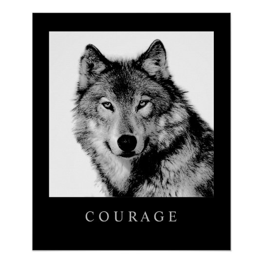 Black White Motivational Courage Wolf Poster Print