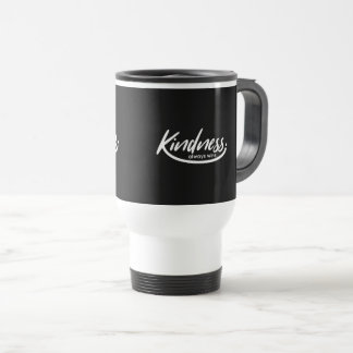 Black White Motivational Gift-Kindness always wins Travel Mug