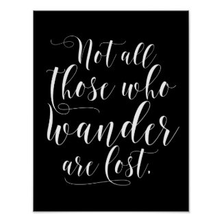 Black & White Not All Those Who Wander Are Lost Poster