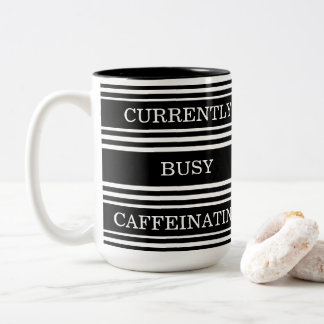 Black White Striped Currently Busy Caffeinating Two-Tone Coffee Mug