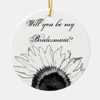 Black White Sunflower Will You Be My Bridesmaid Round Ceramic Decoration