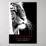 Black & White Tiger Motivational Challenge Poster