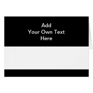 Black with White Area and Custom Text. Greeting Card
