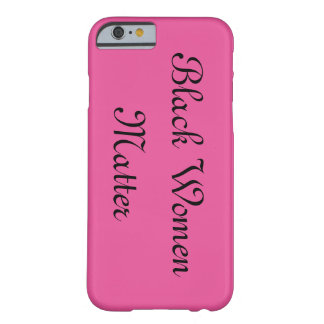 Black Women Matter Barely There iPhone 6 Case