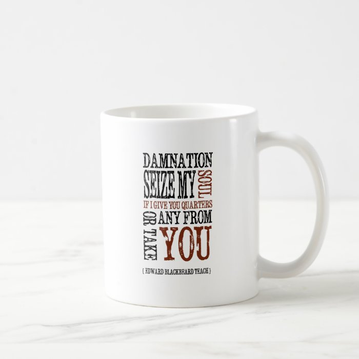 """Blackbeard Quote"" Coffee Mug"