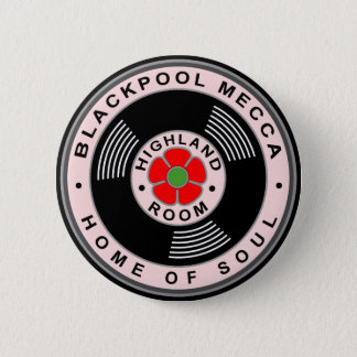 Blackpool Mecca - Home of Soul 6 Cm Round Badge
