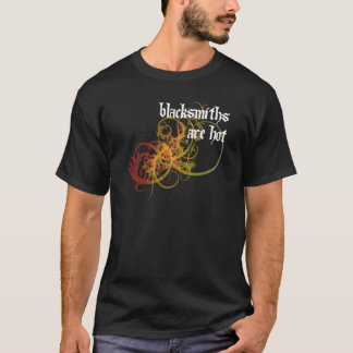 Blacksmiths Are Hot T-Shirt