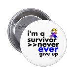 Bladder Cancer Survivor Never Give Up 6 Cm Round Badge