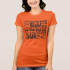 Blah blah blah... Gossip T-Shirt