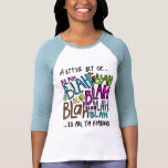 Blah Blah Blah is all I'm Hearing Shirts