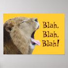 Blah, Blah, Blah! Lion Poster Print