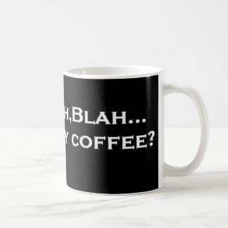 Blah,Blah,Blah Where's my coffee? Basic White Mug