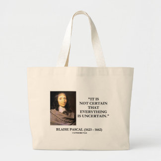 Blaise Pascal Not Certain Everything Is Uncertain Jumbo Tote Bag