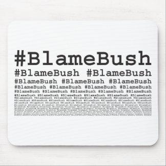 Blame Bush Mouse Pad