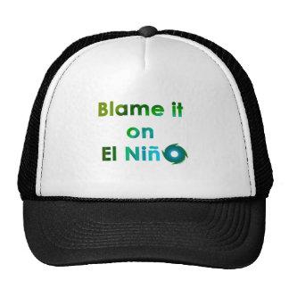 Blame El Nino Trucker Hat
