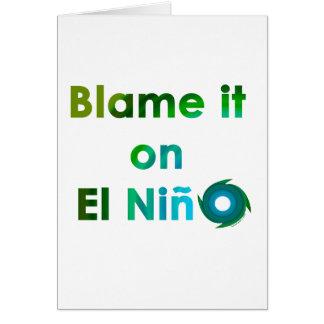 Blame El Nino Card