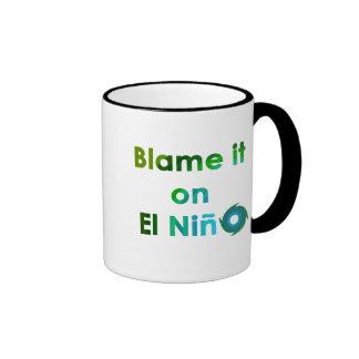 Blame El Nino Coffee Mugs