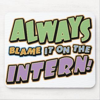 Blame Intern Mousepad